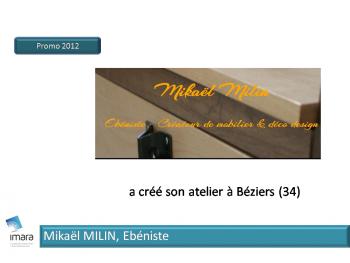 Mikael Milin, Ebeniste